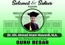 Selamat dan Sukses Kepada<br>Dr. KH. Ahmad Imam Mawardi, M.A.