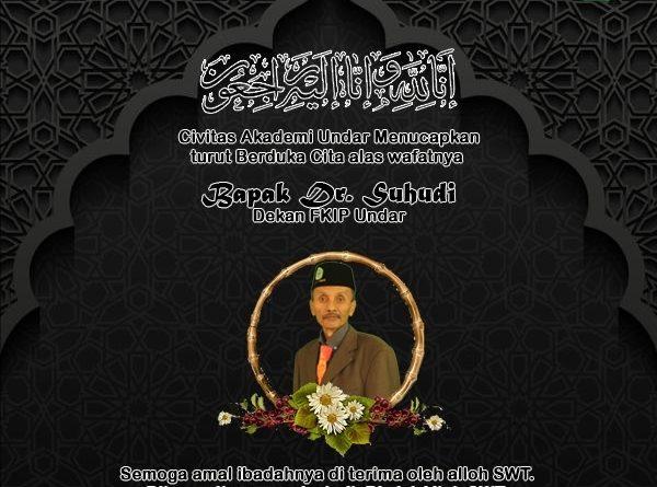 Turut Berduka Cita atas wafatnya Bapak Dr. Suhudi – Dekan FKIP Undar